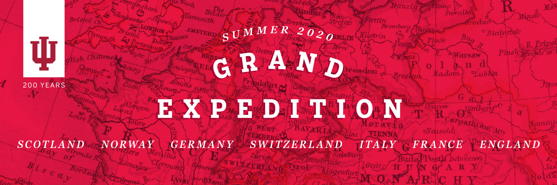 IU 200 Years. Summer 2020. Grand Expedition. Scotland, Norway, Germany, Switzerland, Italy, France, England